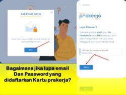 Bagaimana jika lupa email dan Password yang didaftarkan Kartu prakerja?