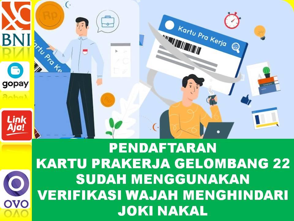 Pendaftaran Kartu Prakerja Gelombang 22 Sudah Menggunakan Verifikasi Wajah Untuk Menghindari Joki Nakal-59bb2543